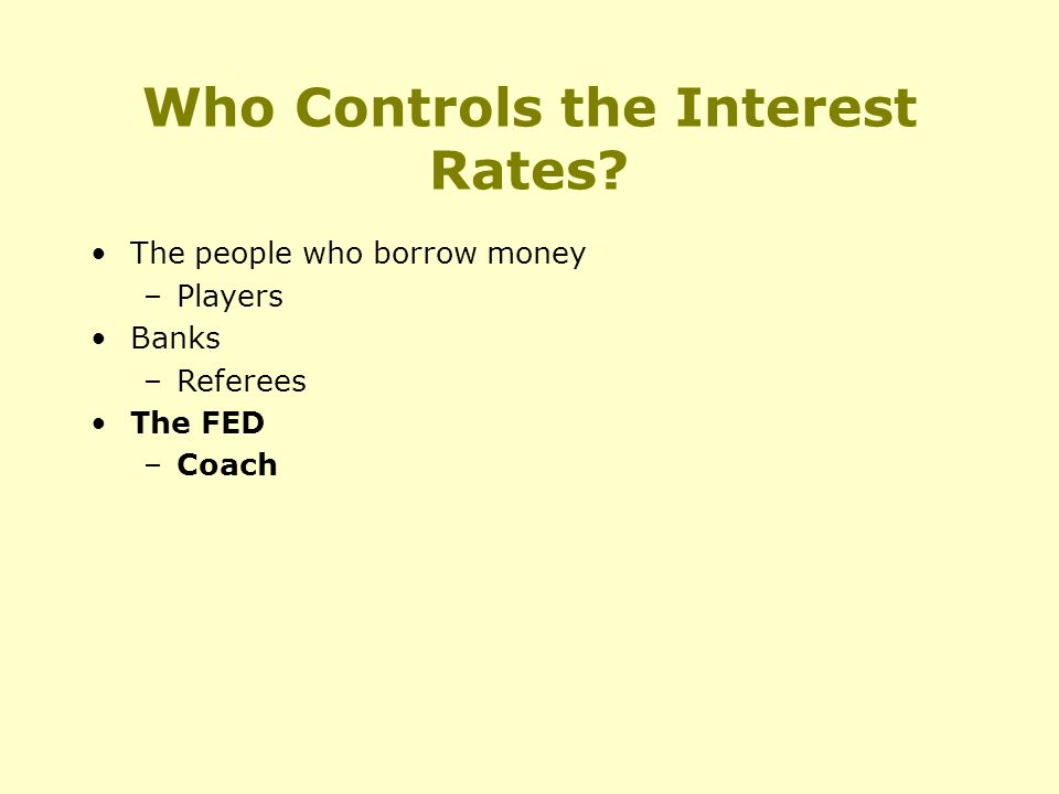 Who Controls the Interest Rates.