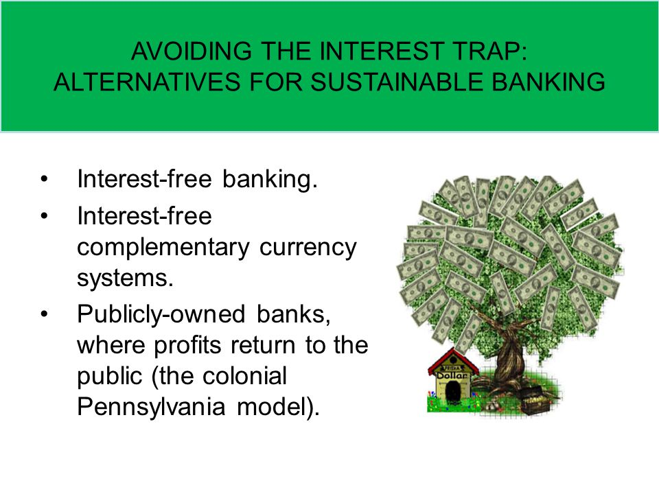 Interest-free banking. Interest-free complementary currency systems.