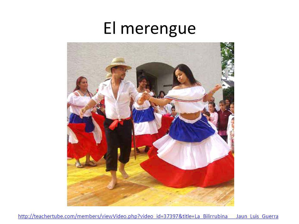 El merengue http://teachertube.com/members/viewVideo.php?video_id=37397&title=La_Bilirrubina___Jaun_Luis_Guerra