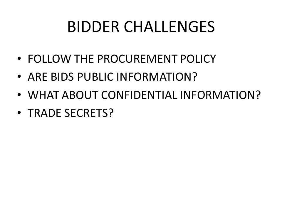 BIDDER CHALLENGES FOLLOW THE PROCUREMENT POLICY ARE BIDS PUBLIC INFORMATION.