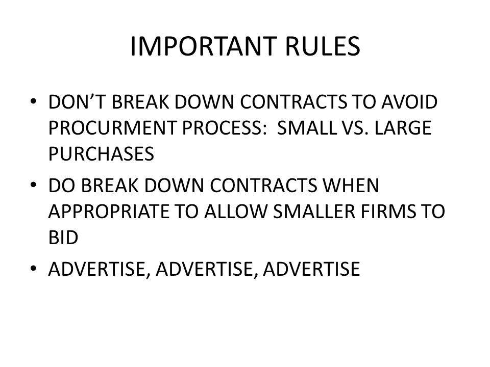 IMPORTANT RULES DONT BREAK DOWN CONTRACTS TO AVOID PROCURMENT PROCESS: SMALL VS.