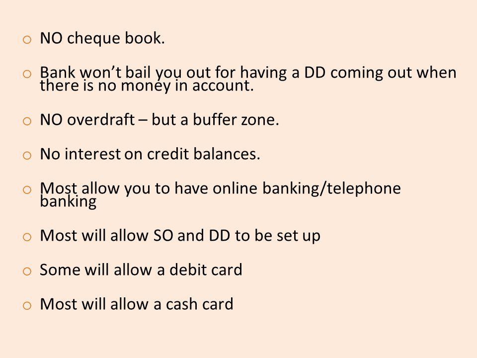 o NO cheque book.