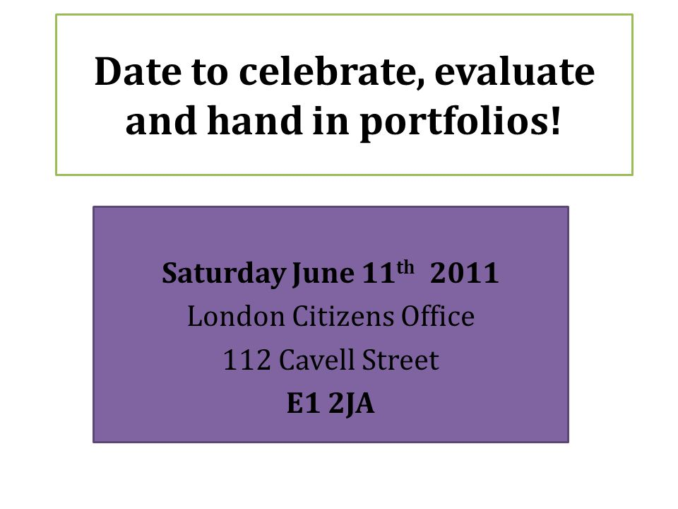 Date to celebrate, evaluate and hand in portfolios.