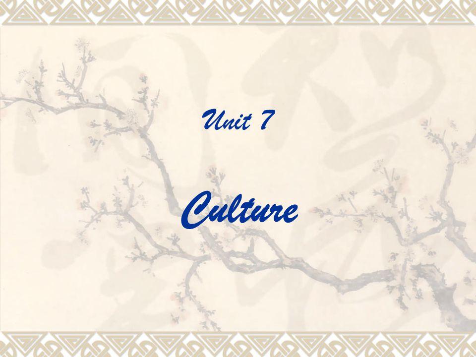 Unit 7 Culture