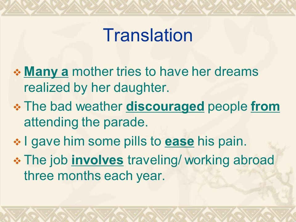 Translation Many a mother tries to have her dreams realized by her daughter.