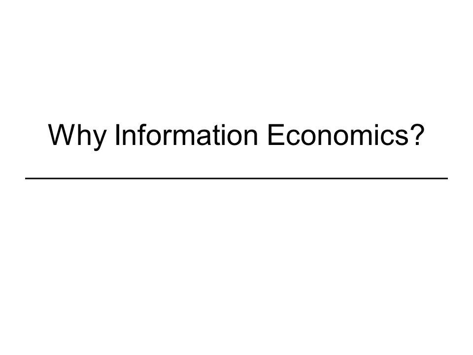 Why Information Economics ________________________________