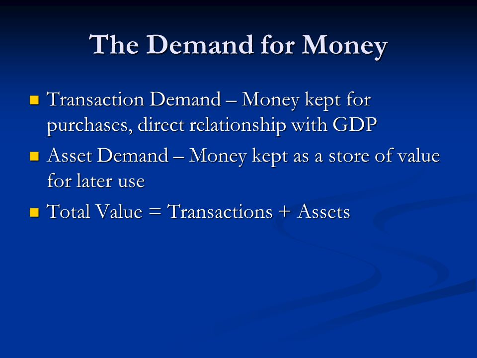 The Money Market If demand exceeds supply then people will sell assets (bonds, stocks) in order to obtain money.