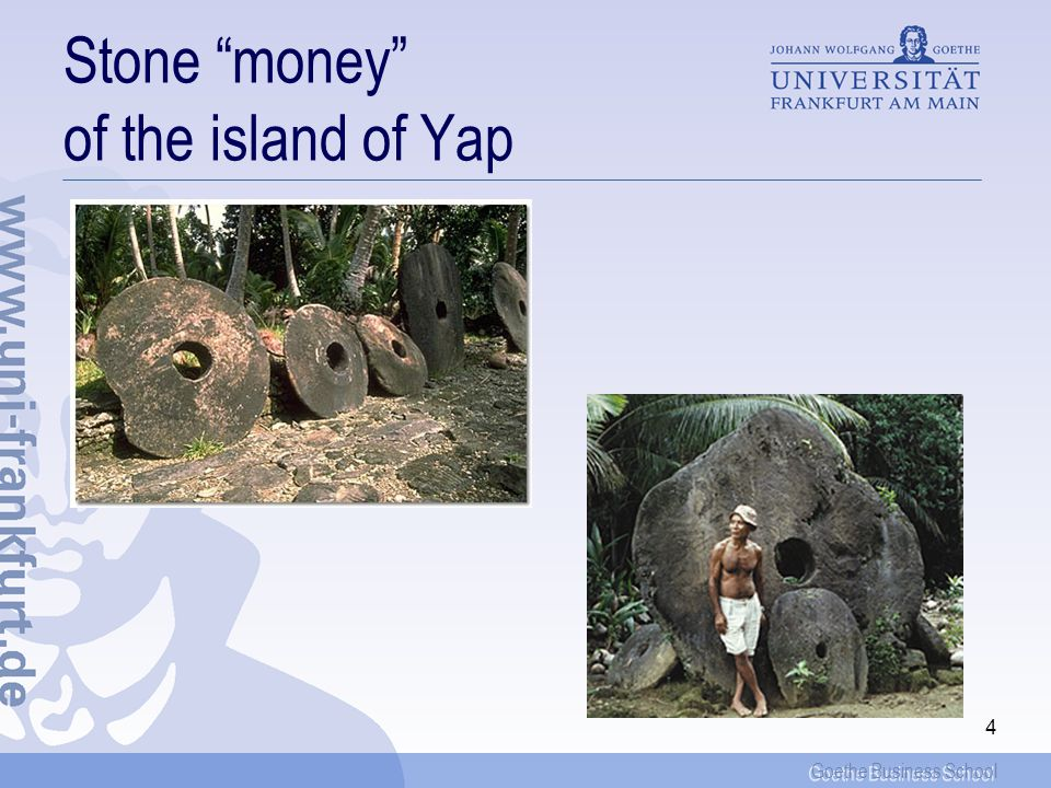 Goethe Business School 4 Stone money of the island of Yap