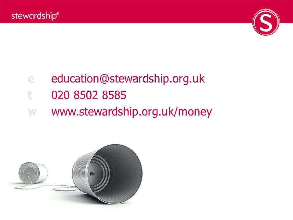 eeducation@stewardship.org.uk t 020 8502 8585 w www.stewardship.org.uk/money