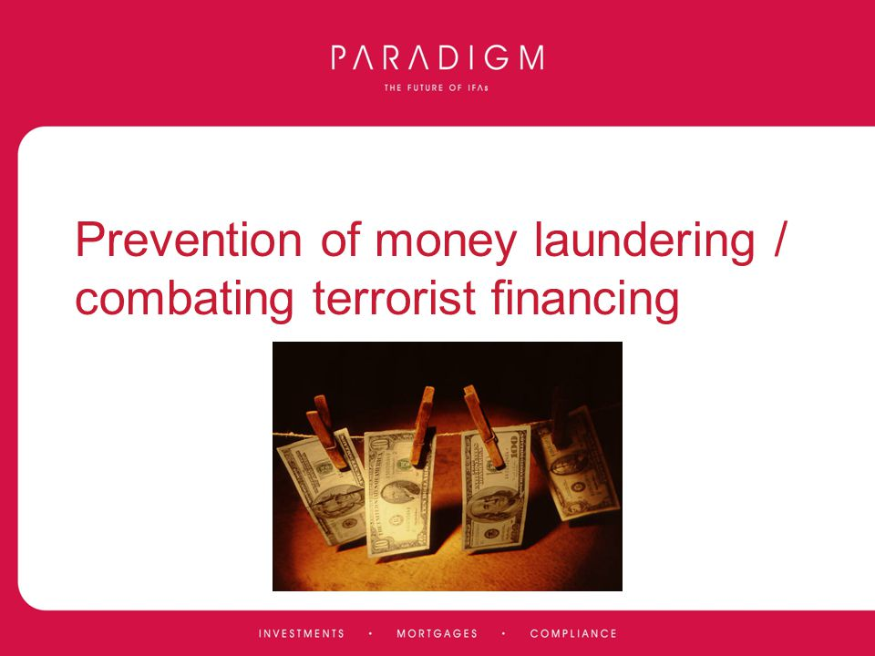 Prevention of money laundering / combating terrorist financing