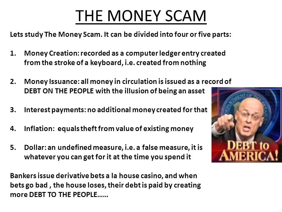 Lets study The Money Scam.