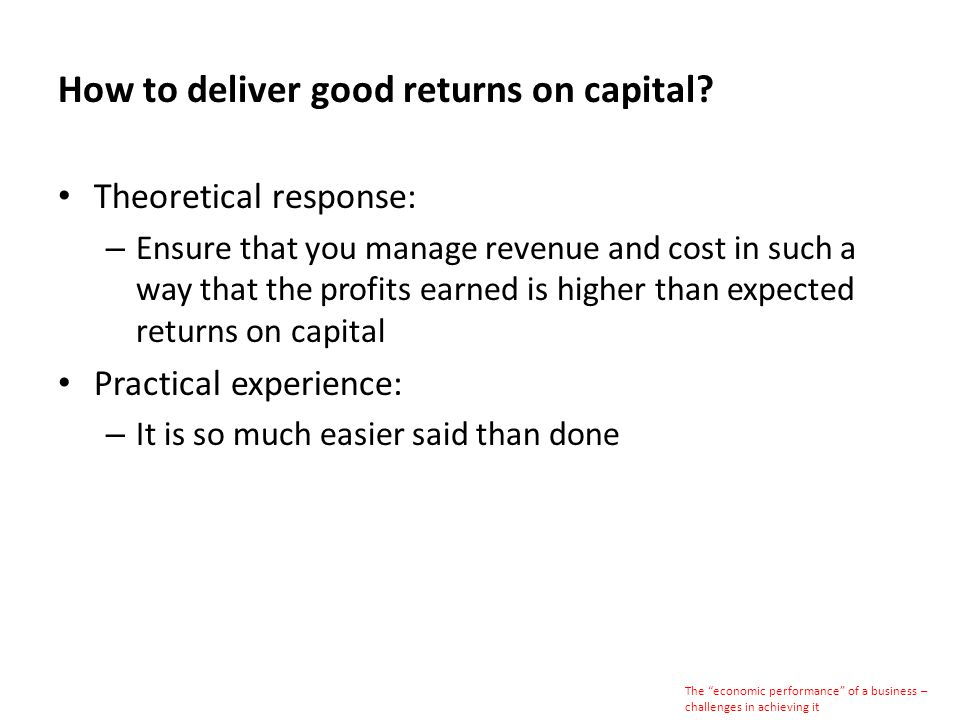 How to deliver good returns on capital.