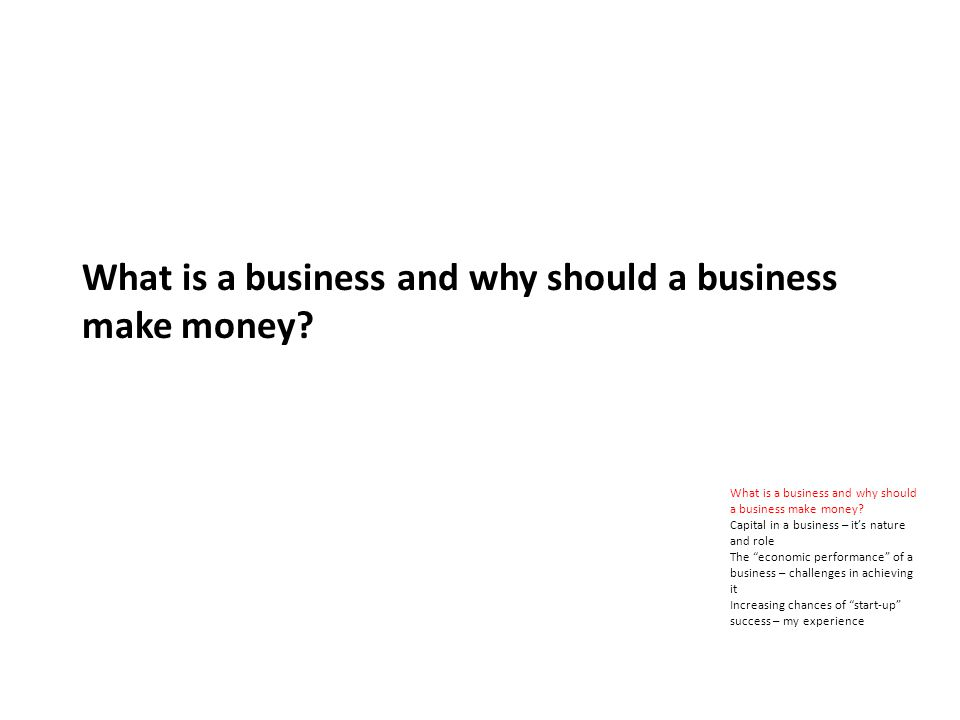 What is a business and why should a business make money.