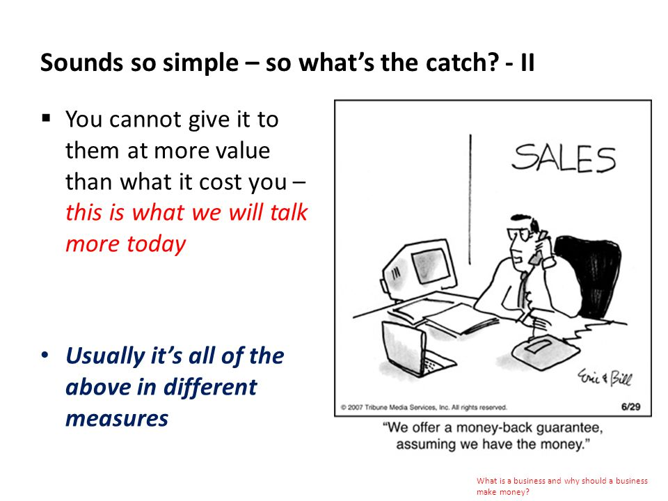 Sounds so simple – so whats the catch.