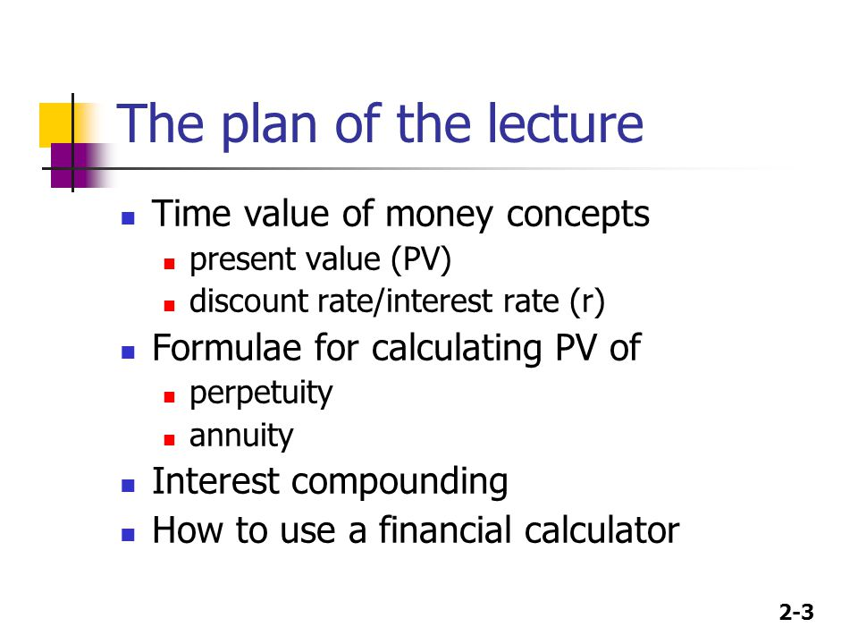 2-24 Solving for PV: 3-year annuity due of $100 at 10% $100 payments occur at the beginning of each period.