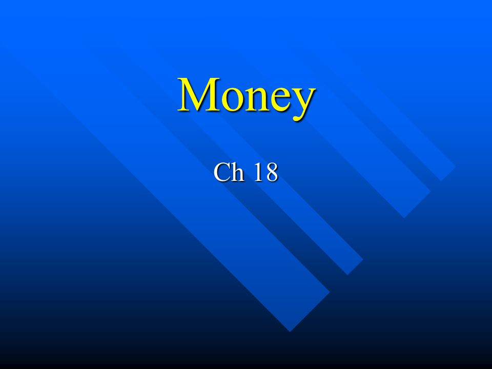 I.Functions and uses of Money A. Means of exchange 1.