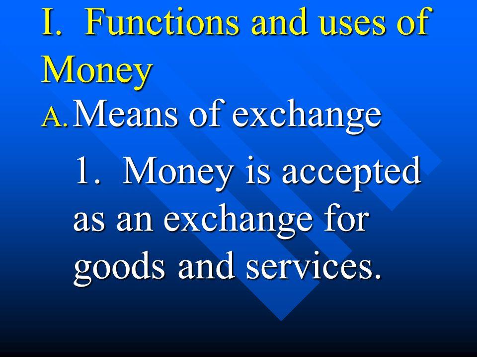 B.Store of economic value 1.