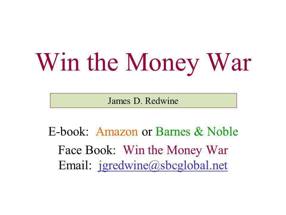 Win the Money War James D.