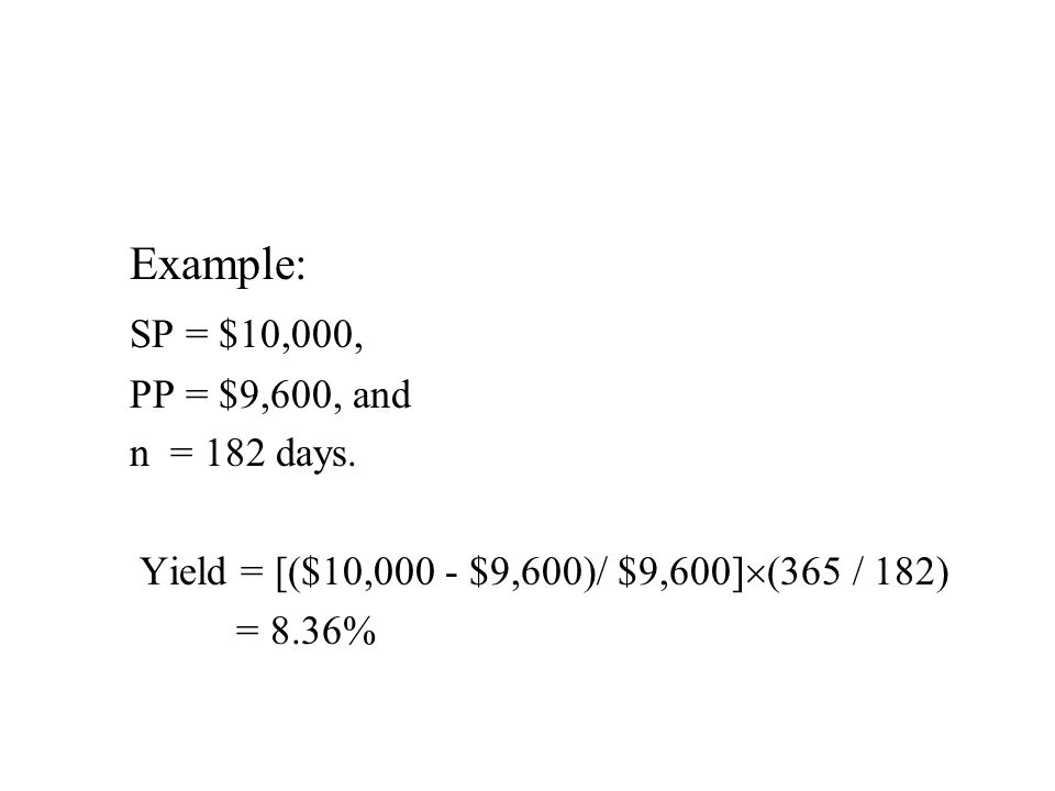 Example: SP = $10,000, PP = $9,600, and n = 182 days.