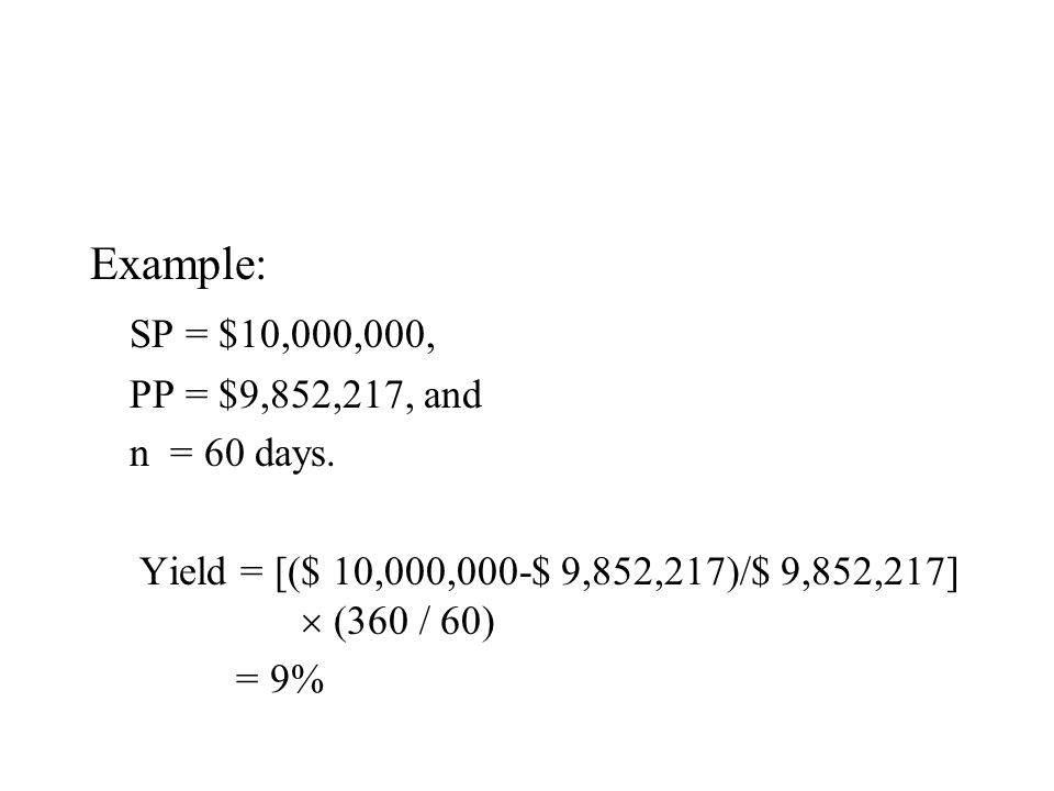 Example: SP = $10,000,000, PP = $9,852,217, and n = 60 days.