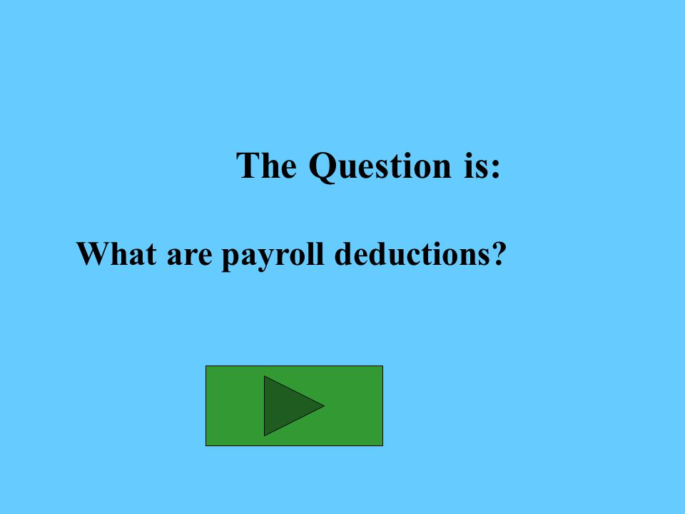 The Answer is: The amounts subtracted from gross income, i.e., taxes, insurance, retirement