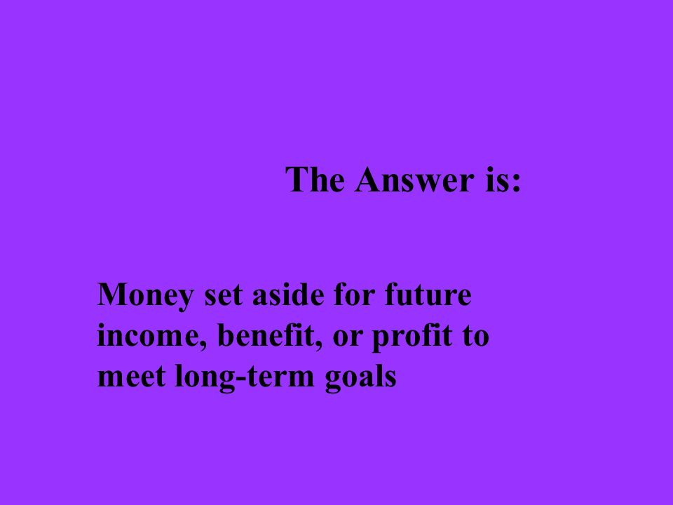The Question is: What is savings?