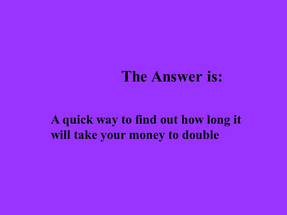 The Question is: What is the time value of money?