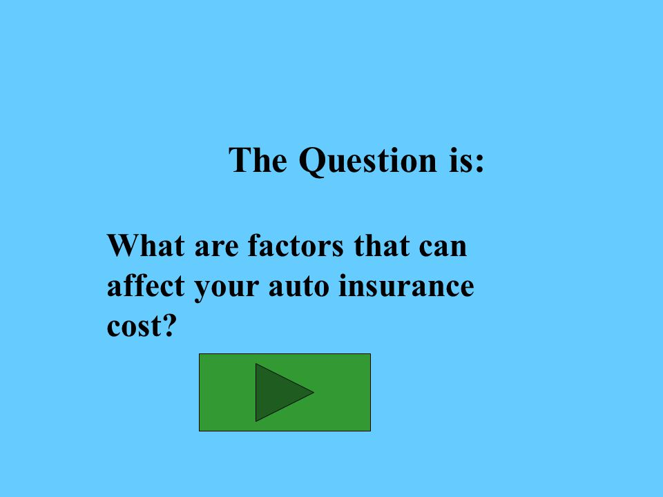 The Answer is: Cost of repairs, mileage, location and driving record