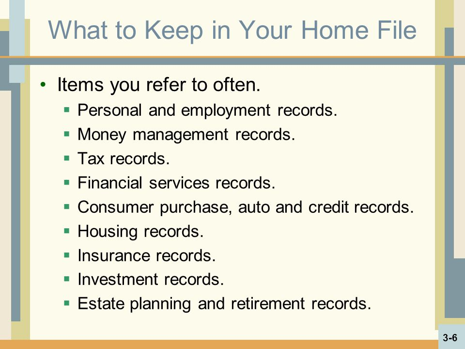 What to Keep in Your Home File Items you refer to often.