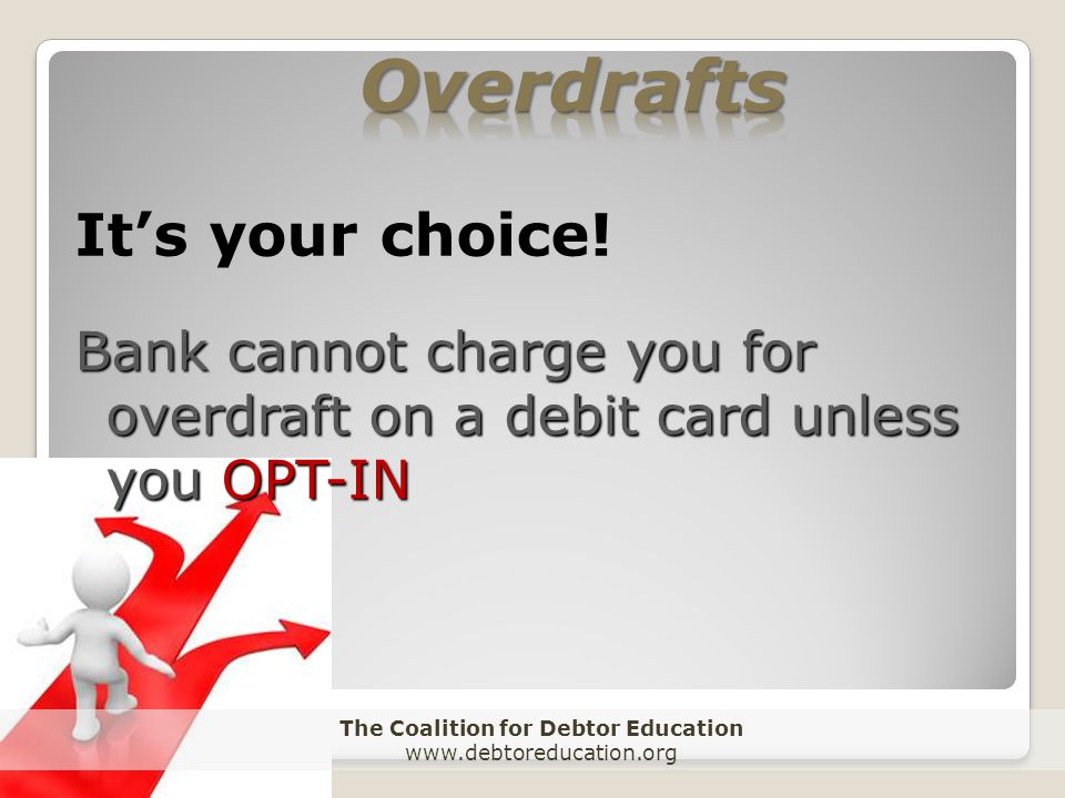 The Coalition for Debtor Education   Its your choice.