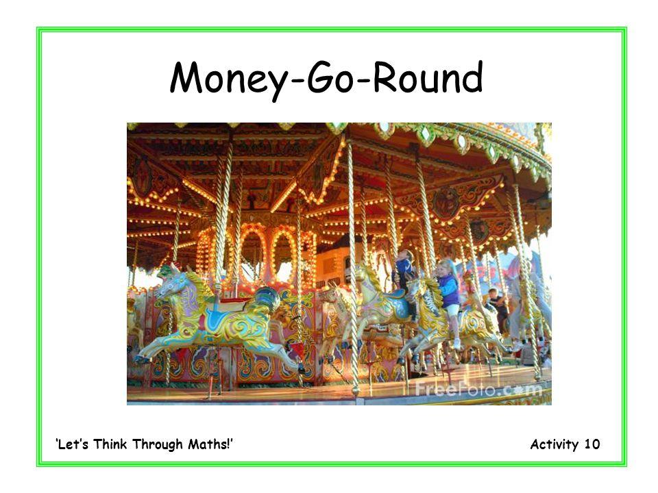 Lets Think Through Maths! Activity 10 Money-Go-Round