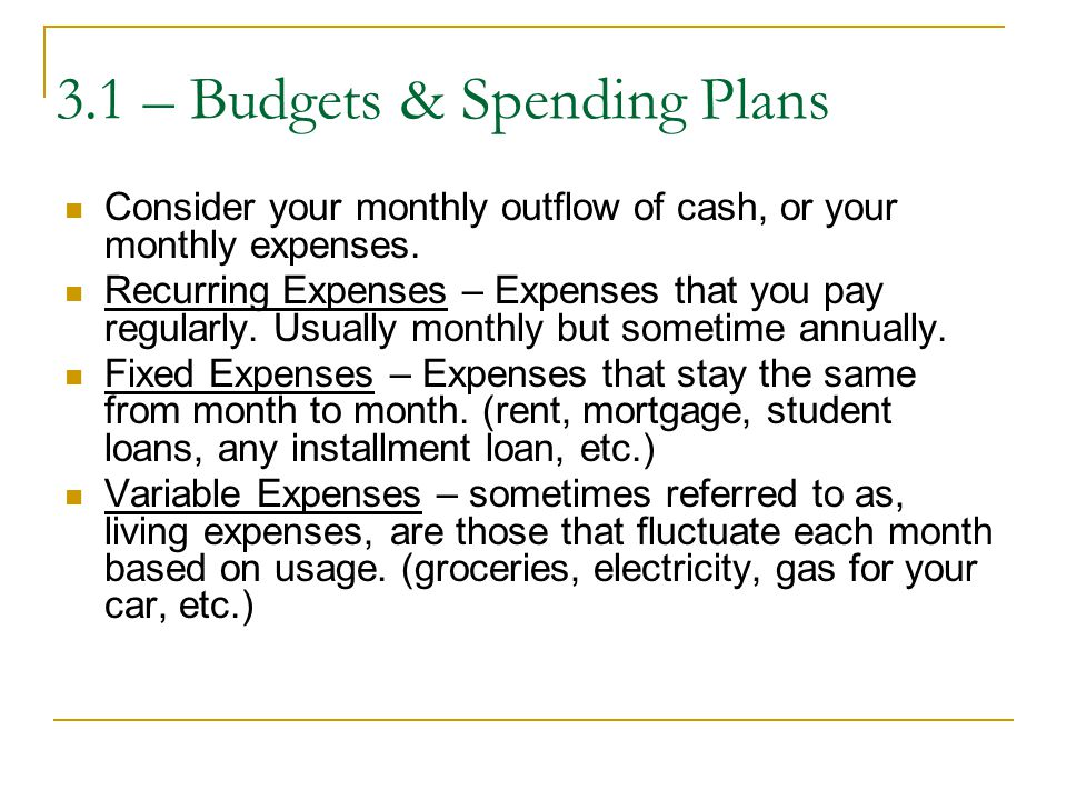 Consider your monthly outflow of cash, or your monthly expenses.