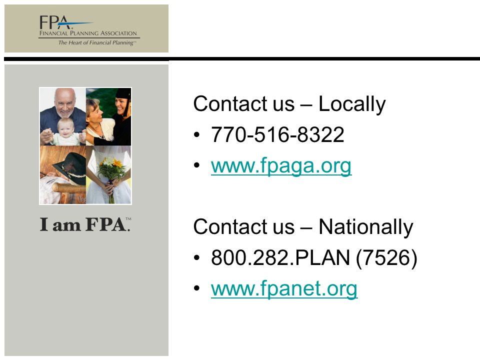 Contact us – Locally 770-516-8322 www.fpaga.org Contact us – Nationally 800.282.PLAN (7526) www.fpanet.org