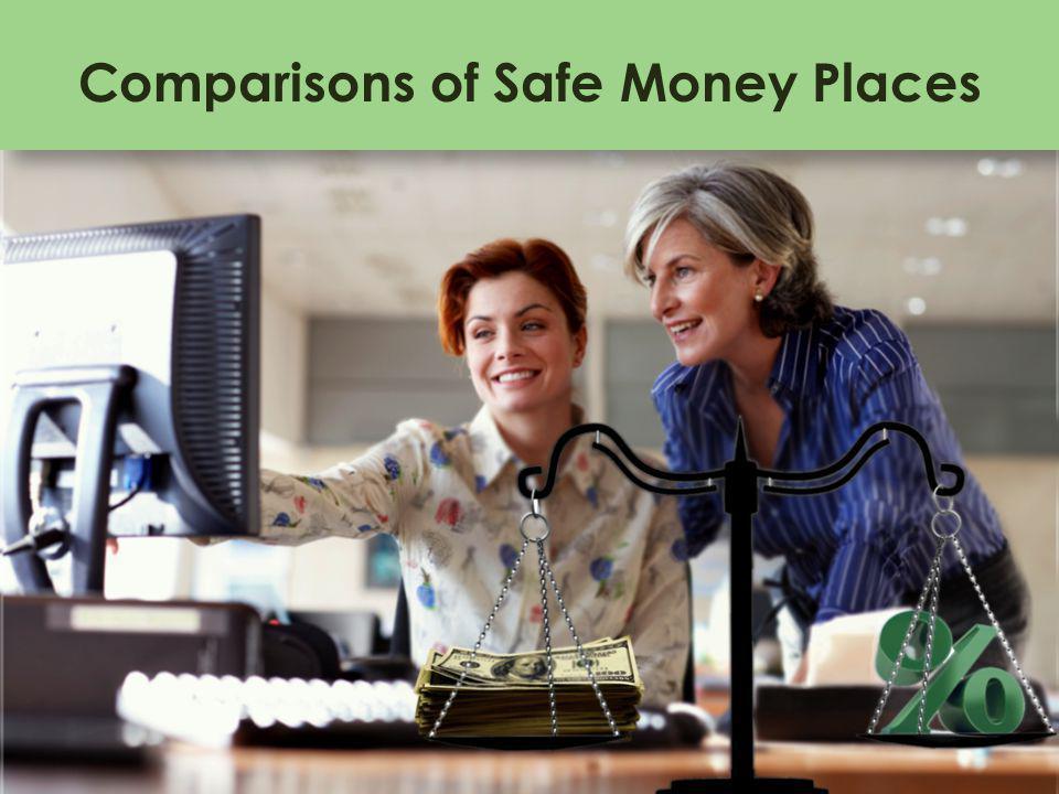 Comparisons of Safe Money Places