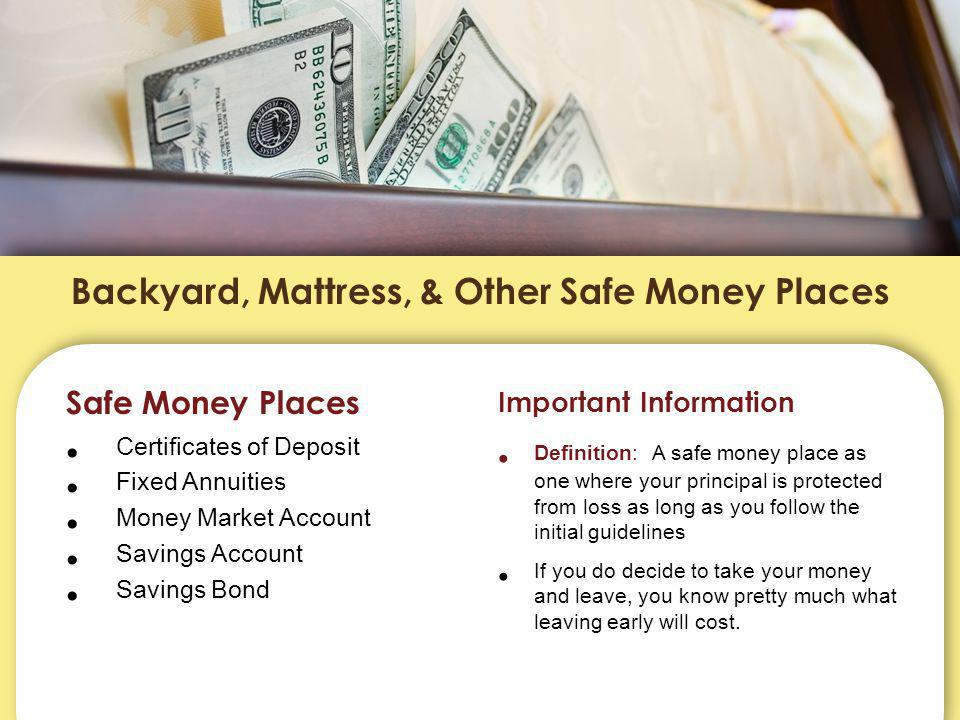 Summary of Safe Money Places Quick Recap Savings Bonds and Fixed annuities offer tax deferral Money market accounts and savings accounts offer the highest liquidity.