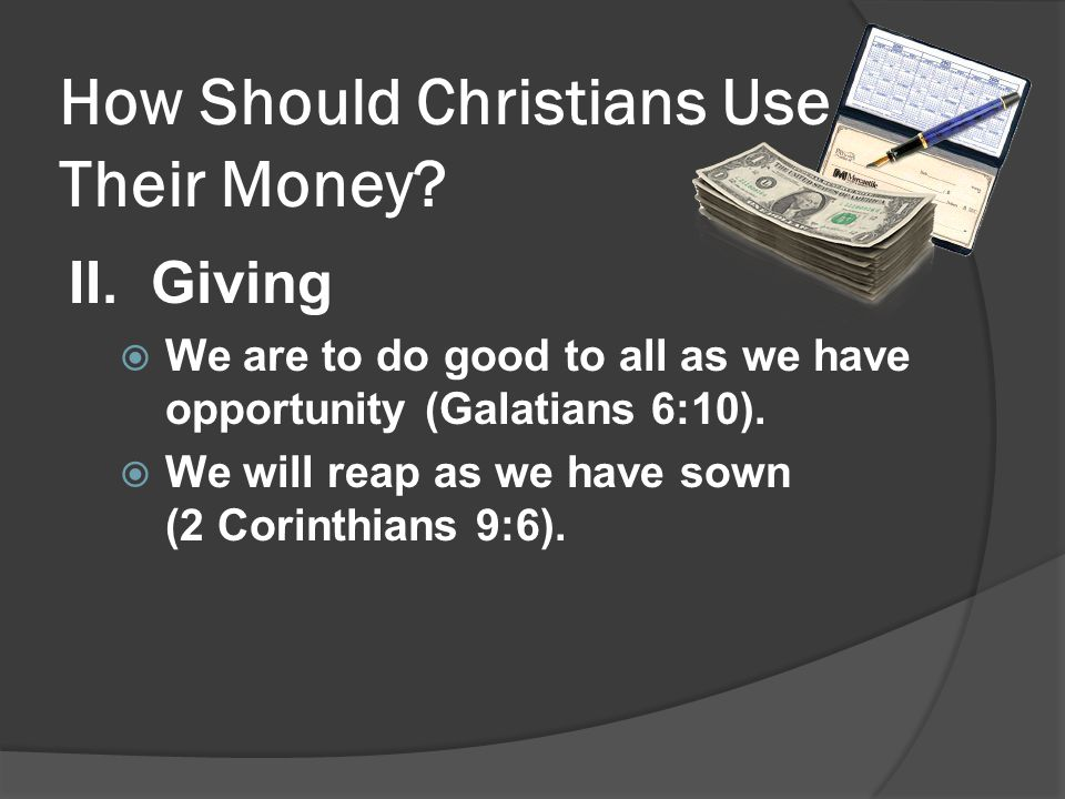 How Should Christians Use Their Money. II.
