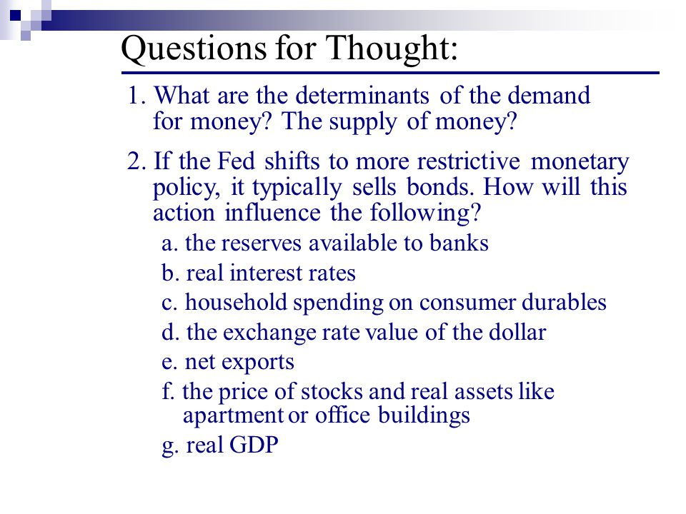 Questions for Thought: 1. What are the determinants of the demand for money.