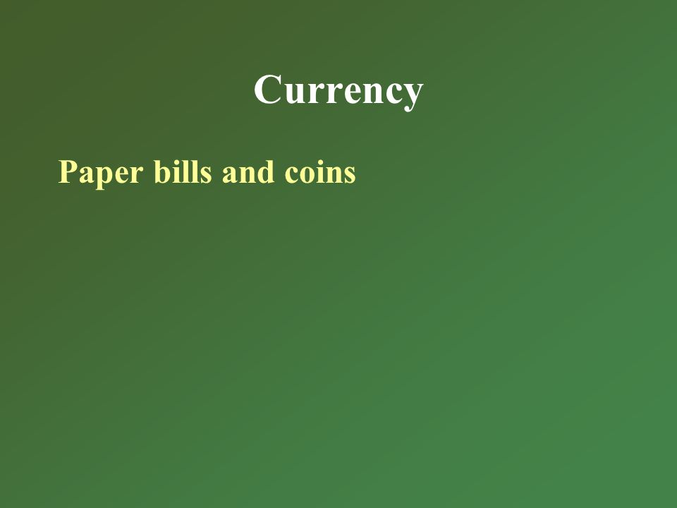 Currency Paper bills and coins