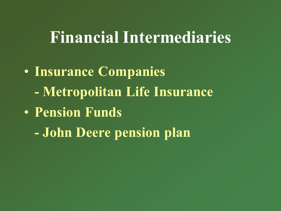 Financial Intermediaries Insurance Companies - Metropolitan Life Insurance Pension Funds - John Deere pension plan