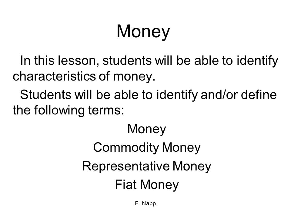 E. Napp We use it every day but what is money?