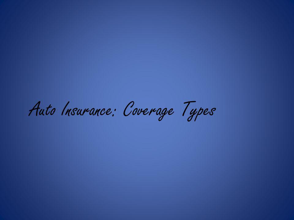 Auto Insurance: Coverage Types
