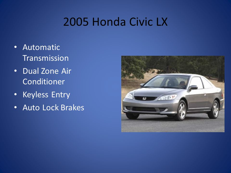 2005 Honda Civic LX Automatic Transmission Dual Zone Air Conditioner Keyless Entry Auto Lock Brakes