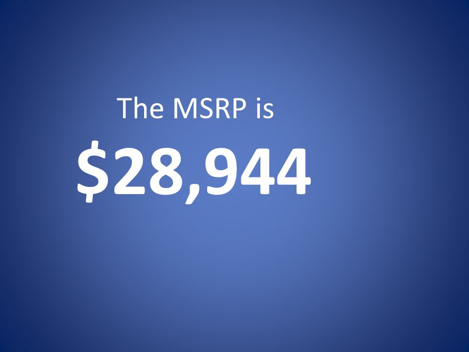 The MSRP is $28,944