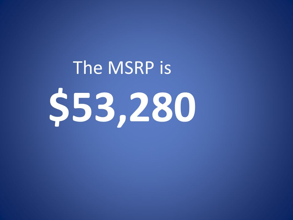 The MSRP is $53,280