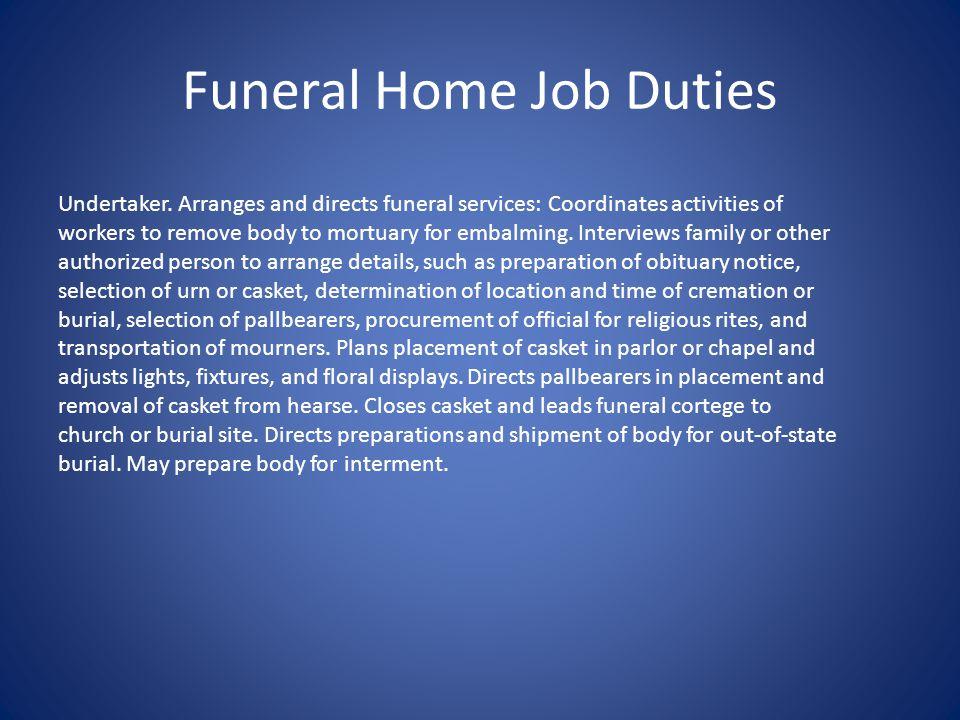 Funeral Home Job Duties Undertaker.