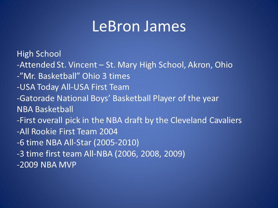 LeBron James High School -Attended St.Vincent – St.