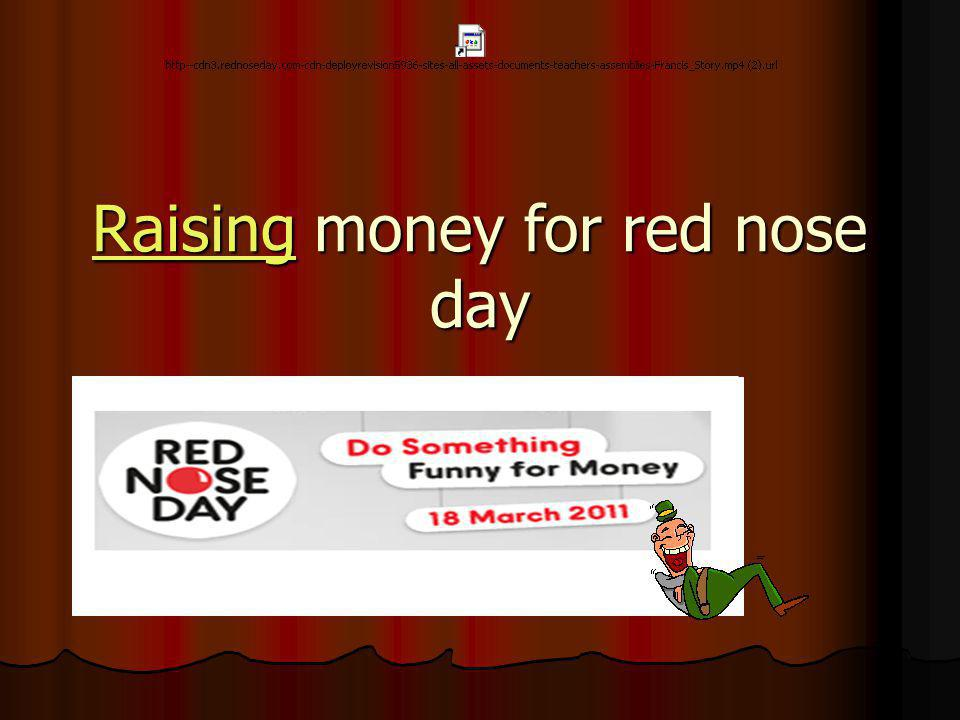 RaisingRaising money for red nose day Raising