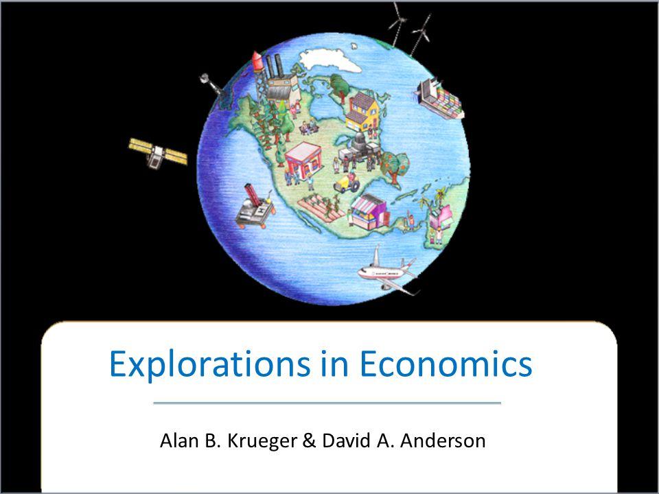 Explorations in Economics Alan B. Krueger & David A. Anderson