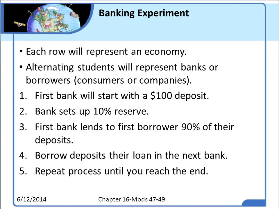 Banking Experiment Each row will represent an economy. Alternating students will represent banks or borrowers (consumers or companies). 1.First bank w
