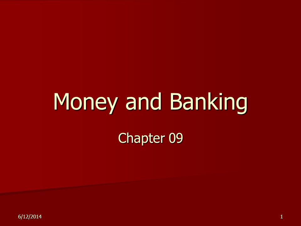 6/12/20141 Money and Banking Chapter 09